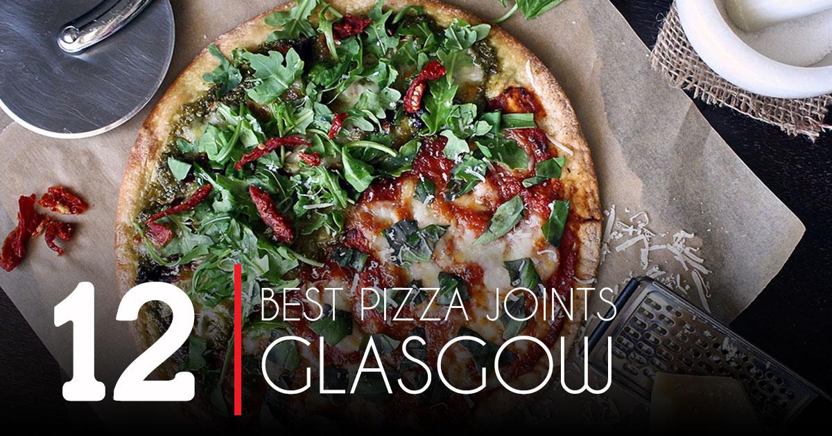 Glasgows Best Pizza Joints I Love Glasgow